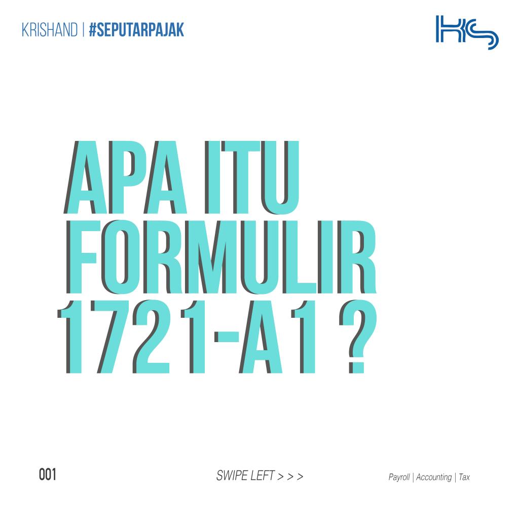 Apa Itu Formulir 1721-A1? - Krishand Blog